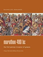 Marathon 490 Bc: The First Persian Invasion of Greece (Praeger Illustrated Military History)