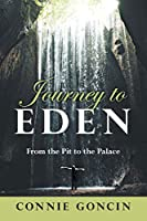 Journey to Eden: From the Pit to the Palace