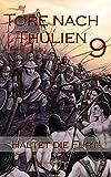 Die Tore nach Thulien - 9. Episode - Haltet die Furt!: Schlachtgesänge (German Edition)