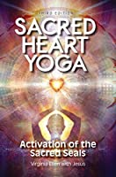 Sacred Heart Yoga: Activation of the Sacred Seals