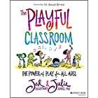The Playful Classroom: The Power of Play for All Ages