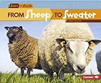 From Sheep to Sweater (Start to Finish, Second Series: Everyday Products)