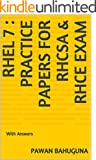 RHEL 7: Practice Papers for RHCSA (EX200) & RHCE (EX300) Exam: With Answers (English Edition)