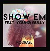 Show 'Em (feat. Young Gully)【CD】 [並行輸入品]