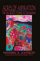 Acres of Aspiration: The All-black Towns in Oklahoma