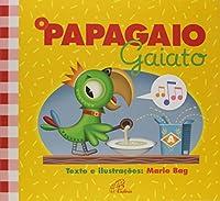 O Papagaio Gaiato - Coleção Sabor Amizade