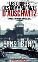 Les ordres des commandants d'Auschwitz: (1940 – 1945) Aperçu des directives du quartier général