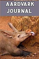 AARDVark JOURNAL: wonderful Blank Lined Gift notebook For AARDVark lovers