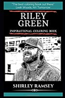 Riley Green Inspirational Coloring Book (Riley Green Coloring Books)