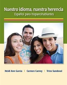 Nuestro idioma, nuestra herencia by [García, Heidi Ann, Carney, Carmen, Sandoval, Trino]