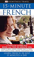 Eyewitness Travel 15-Minute Language Packs: 15-Minute French: Learn French in just 15 minutes a day