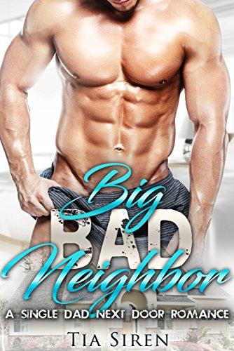 Big Bad Neighbor: A Single Dad Next Door Romance (English Edition)