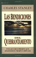 Las Bendiciones del Quebrantamiento/ The Blessings of Hardships: Por que dios permite que atravesemos tiempos dificiles