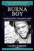 Burna Boy Inspirational Coloring Book: A Nigerian Singer and Songwriter. (Burna Boy Inspirational Coloring Books)