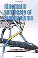 Kinematic Synthesis of Mechanisms: A project based approach