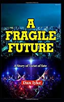 A Fragile Future: The Story of Twist of fate
