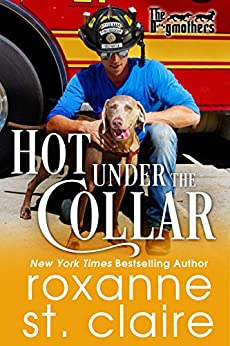 Hot Under the Collar (The Dogmothers Book 1) by [St. Claire, Roxanne]