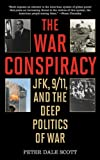 The War Conspiracy: JFK, 9/11, and the Deep Politics of War (English Edition)