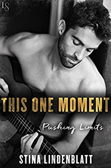 This One Moment (Pushing Limits Book 1) by [Lindenblatt, Stina]