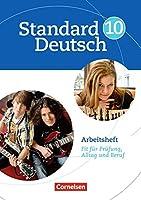 Standard Deutsch 10. Schuljahr. Arbeitsheft: Fit fuer Pruefung, Alltag und Beruf