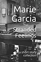 Stranded Feelings: a short story collection