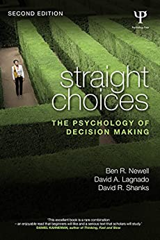 Straight Choices: The Psychology of Decision Making by [Newell, Ben R., Lagnado, David A., Shanks, David R.]