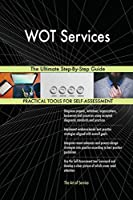 Wot Services the Ultimate Step-By-Step Guide