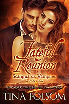 Fateful Reunion (A Scanguards Novella #11.5) (Scanguards Vampires) by [Folsom, Tina]