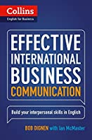 Effective International Business Communication: Build Your Interpersonal Skills in English (Collins English for Business)