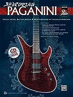 Shredding Paganini: Heavy Metal Guitar Meets Paganini Masterpieces (National Guitar Workshop)