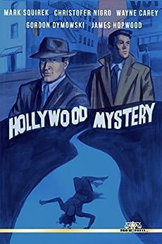 Hollywood Mystery by [Nigro, Christofer, Carey, Wayne, Dymowski, Gordon, Squirek, Mark]