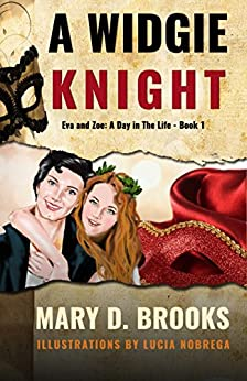 A Widgie Knight (Eva and Zoe: A Day in the Life Book 1) by [Brooks, Mary D.]