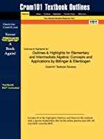 Outlines & Highlights for Elementary and Intermediate Algebra: Concepts and Applications