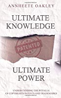 Ultimate knowledge Ultimate Power: Understanding the pitfalls of Copyrights Patents and trademarks