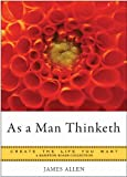 As a Man Thinketh: Create the Life You Want, A Hampton Roads Collection (English Edition)