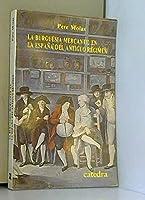 La burguesía mercantil en la España del Antigüo Régimen