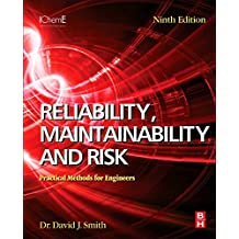 Reliability, Maintainability and Risk: Practical Methods for Engineers