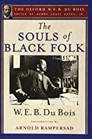 The Souls of Black Folk (The Oxford W. E. B. Dubois)