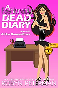A Fashionably Dead Diary: Book 9.5, A Hot Damned Series Extra by [Peterman, Robyn ]