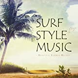 Amazon.co.jpSURF STYLE MUSIC -BEAUTIFUL SUMMER MELODY-