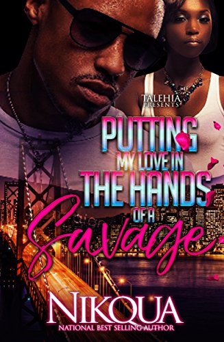 Download Putting My Love In The Hands Of A Savage (English Edition) B075QMH6HF