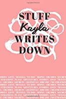 Stuff Kayla Writes Down: Personalized Journal / Notebook (6 x 9 inch) with 110 wide ruled pages inside [Soft Coral]