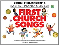 First Church Songs: John Thompson's Easiest Piano Course (Willis)