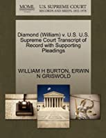 Diamond (William) V. U.S. U.S. Supreme Court Transcript of Record with Supporting Pleadings