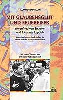 Mit Glaubensglut und Feuereifer: Werenfried van Straaten und Johannes Leppich Zwei charismatische Gestalten im deutschen Nachkriegskatholizismus