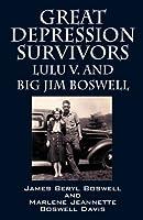 Great Depression Survivors: Lulu V. and Big Jim Boswell