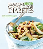 Deliciously Healthy Cooking for Diabetes
