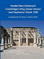 Parallel New Testament: Cambridge's King James Version and Stephanus' Greek 1550