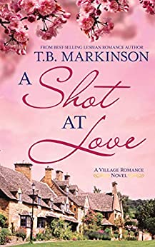 A Shot at Love (The Village Romance Series Book 1) by [Markinson, T.B.]