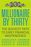 Millionaire by Thirty: The Quickest Path to Early Financial Independence (Business Plus) [並行輸入品]